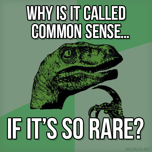 Philosoraptor on common sense