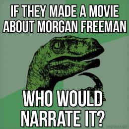 Philosoraptor on Morgan Freeman