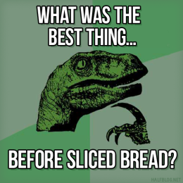 Philosoraptor on sliced bread