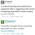 The Telegraph and Telegraph Tech Twitter accounts promoting the 'Councillor thought cloud computing depended on rainy weather' story.