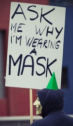 Ask me why I'm wearing a mask